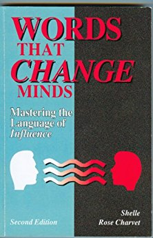Words That Change Minds, by Shelle Rose Charvet